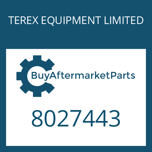 TEREX EQUIPMENT LIMITED 8027443 - Part