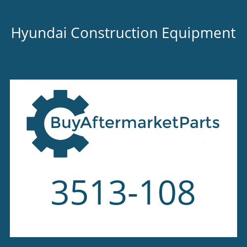 Hyundai Construction Equipment 3513-108 - CHECK
