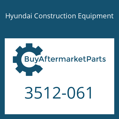 Hyundai Construction Equipment 3512-061 - PISTON-VALVE