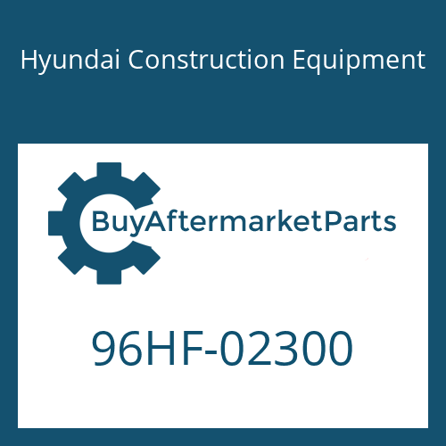 Hyundai Construction Equipment 96HF-02300 - DECAL-MODEL NAME
