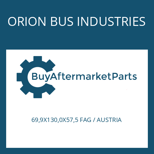 ORION BUS INDUSTRIES 69,9X130,0X57,5 FAG / AUSTRIA - TA.ROLLER BEARING