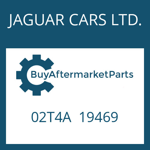 JAGUAR CARS LTD. 02T4A  19469 - SEAL KIT